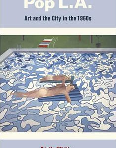 Cécile Whiting Is Awarded the 21st Annual Eldredge Prize for Her Book 'Pop L.A'