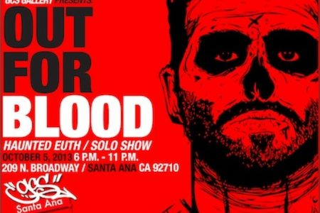 Out for Blood a Solo Exhibition by LA Street Artist Haunted Euth Opens October 5