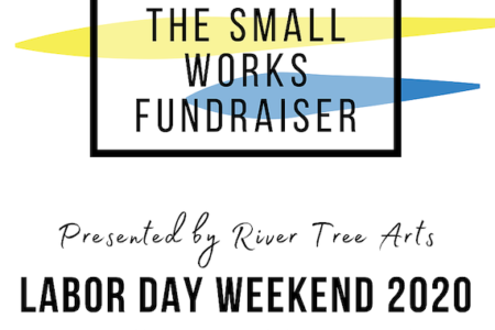 "River Tree Arts Announce ""Small Works Fundraiser"" Virtual and In-Person Event"