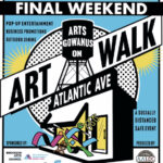 Last weekend to see Arts Gowanus ArtWalk on Atlantic Ave