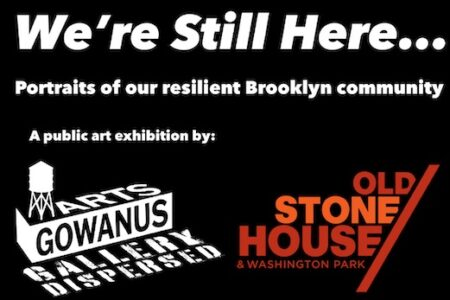 ARTS GOWANUS AND THE OLD STONE HOUSE & WASHINGTON PARK TEAM-UP FOR AN OUTDOOR PORTRAITURE EXHIBITION